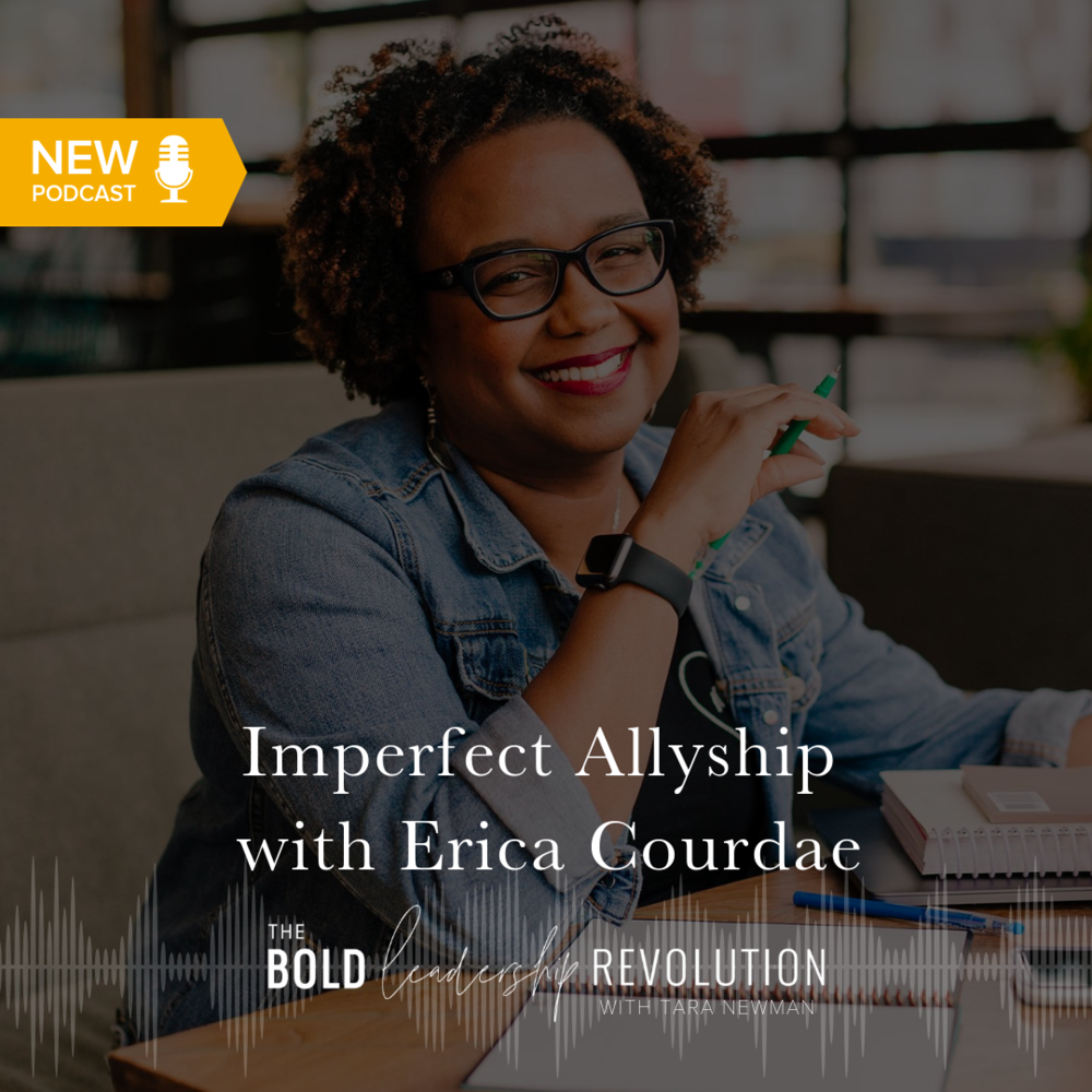 erica courdae headshot for bold leadership revolution podcast graphic on imperfect allyship
