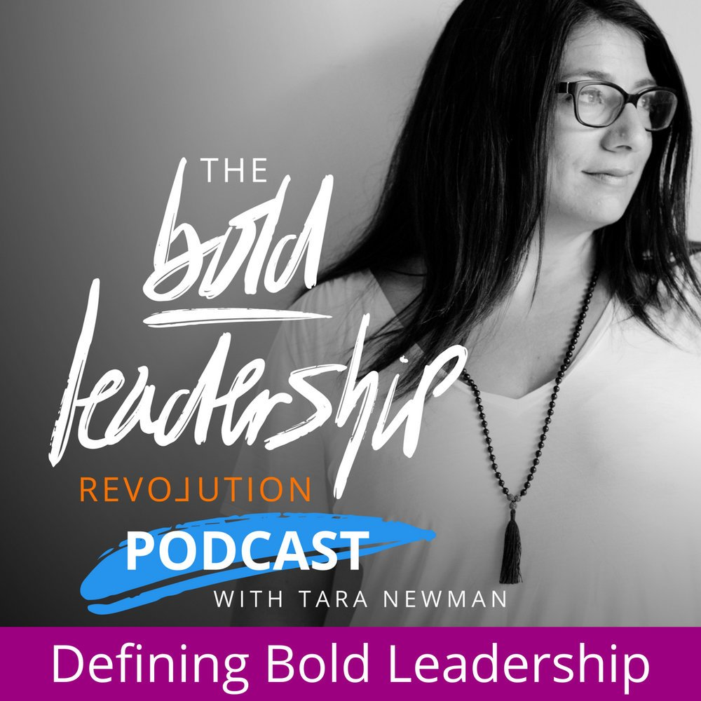 Defining bold leadership podcast graphic with Tara Newman for the Bold Leadership Revolution