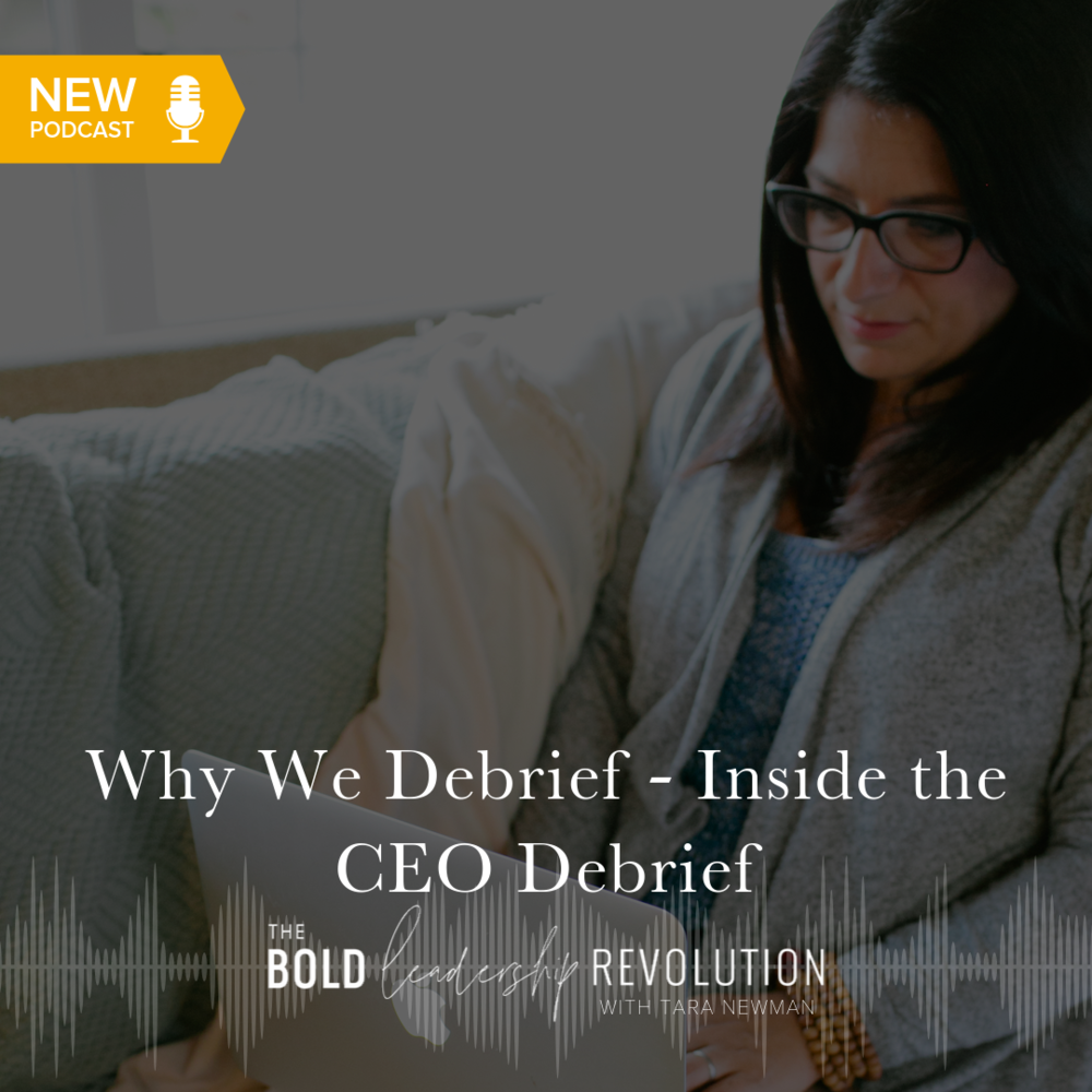 why debriefing is important podcast graphic for bold leadership revolution podcast
