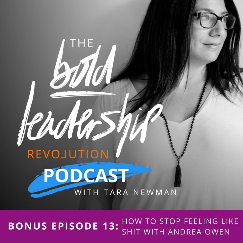 how to stop feeling like shit podcast graphic for bold leadership revolution