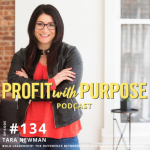 profit with purpose podcast with tara newman
