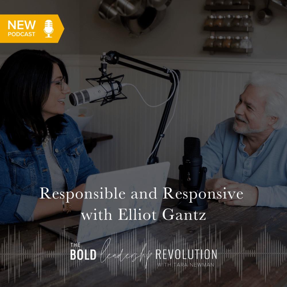 responsible and responsive with elliot gantz