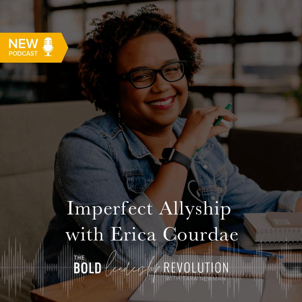 erica courdae headshot for bold leadership revolution podcast graphic on imperfect allyship